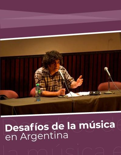 Taller Internacional - Tema 11: Desafíos de la música en Argentina