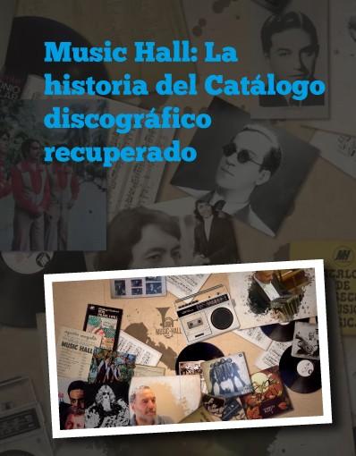 Music Hall: La historia del Catálogo discográfico recuperado