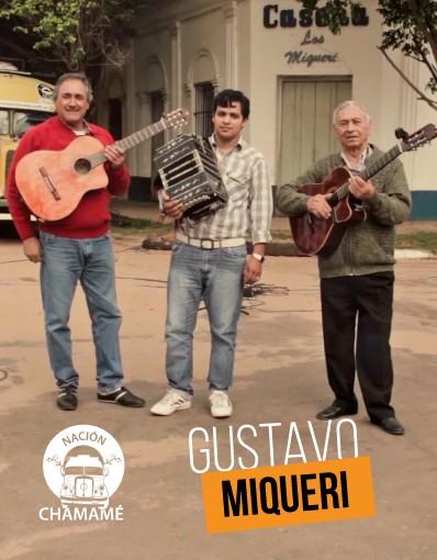 Nación Chamamé - Capítulo 10: Gustavo Miqueri