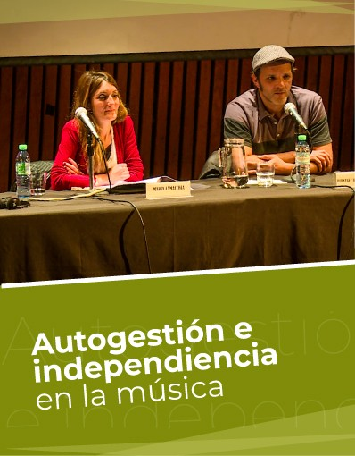 Taller Internacional - Tema 6: Autogestión e Independencia en la Música